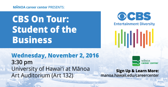 CBS On Tour: Student of the Business - Wednesday, November 2, 2016. Sign up and learn more: http://manoa.hawaii.edu/careercenter/students/workshops/cbs-on-tour-student-of-the-business/